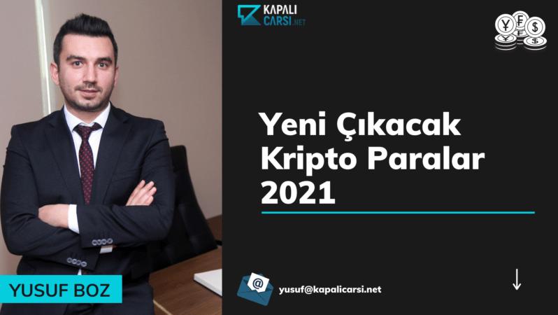 Yeni Çıkacak Kripto Paralar 2021
