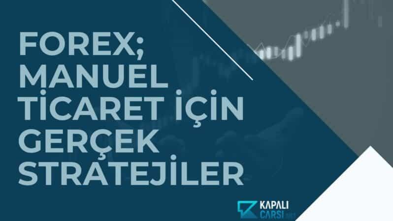 Forex; Manuel Ticaret İçin Gerçek Stratejiler