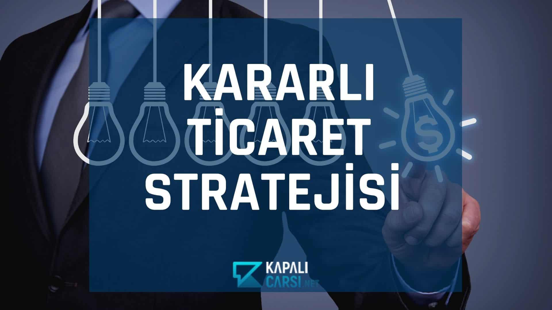 Kararlı Ticaret Stratejisi