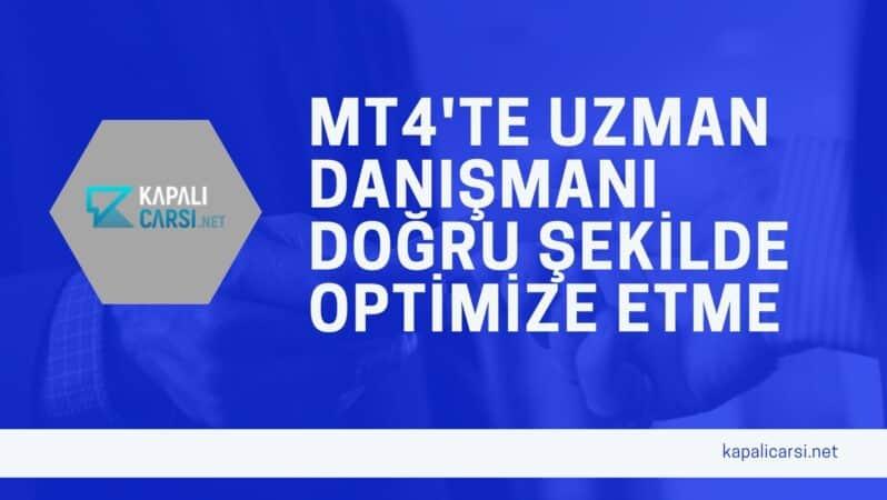 MT4'te Uzman Danışmanı Doğru Şekilde Optimize Etme
